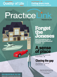 PracticeLink Magazine's Annual Quality of Life Issue helps physicians evaluate opportunities
